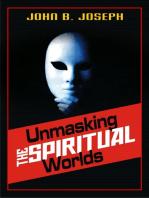 Unmasking the Spiritual Worlds