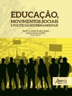 Educação, Movimentos Sociais e Políticas Governamentais