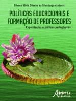 Políticas Educacionais e Formação de Professores: Experiências e Práticas Pedagógicas