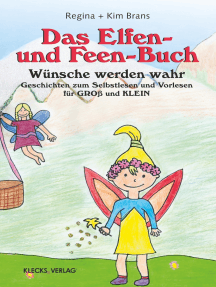 Das Elfen- und Feen-Buch: Wünsche werden wahr