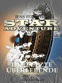 Die letzte Überlebende (STAR ADVENTURE 23)