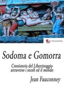 Sodoma e Gomorra: Cronistoria del libertinaggio attraverso i secoli ed il mondo