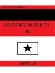 """Antonio Monetti in: """"VietGun"""""""