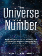 The Universe Has A Number - The Numerology Guide For Beginners And Discovering Numbers That Resonates With Your Future, Money, Career, Love And Destiny