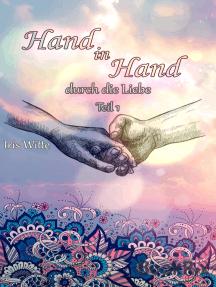 Hand in Hand durch die Liebe: Teil 1