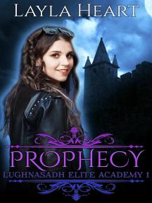 Prophecy: Lughnasadh Elite Academy, #1