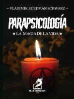 Parapsicología la Magia de la Vida