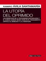 La utopía del oprimido: Los derechos de la naturaleza y el buen vivir en el pensamiento critico, el derecho y la literatura