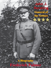 John J. Pershing: General of the Armies: A Biography