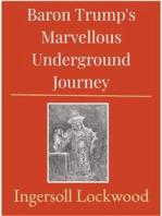 Baron Trump's Marvellous Underground Journey