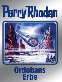 "Perry Rhodan 145: Ordobans Erbe (Silberband): 3. Band des Zyklus ""Chronofossilien"""
