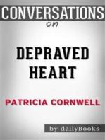 Depraved Heart: A Scarpetta Novel by Patricia Cornwell | Conversation Starters