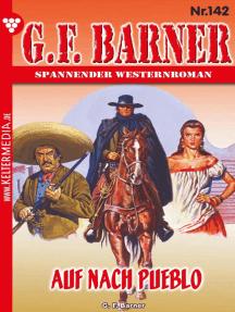 G.F. Barner 142 – Western: Auf nach Pueblo