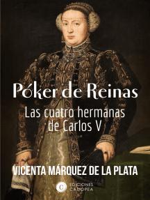 Póker de Reinas: Las cuatro hermanas de Carlos V