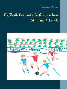 Fußball-Freundschaft zwischen Max und Tarek