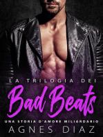 La Trilogia dei Bad Beats