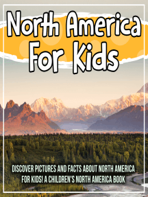 North America For Kids: Discover Pictures and Facts About North America For Kids! A Children's North America Book