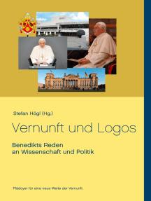 Vernunft und Logos: Benedikts Reden an Wissenschaft und Politik