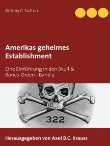 Amerikas geheimes Establishment: Eine Einführung in den Skull & Bones-Orden