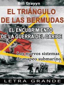El triangulo de las Bermudas. El encubrimiento de la guerra del Caribe