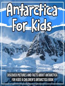 Antarctica For Kids: Discover Pictures and Facts About Antarctica For Kids! A Children's Antartica Book