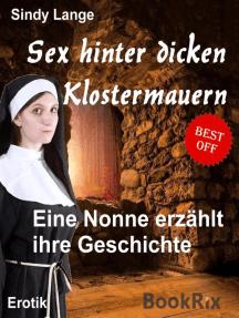 Sex hinter Klostermauern: Eine Nonne erzählt ihre Geschichte