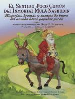 El sentido poco común del inmortal Mulá Nasrudín: Tercera Edición Revisada