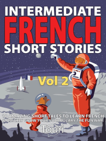 Intermediate French Short Stories: 10 Amazing Short Tales to Learn French & Quickly Grow Your Vocabulary the Fun Way: Intermediate French Stories, #2