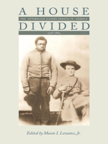 A House Divided: The Antebellum Slavery Debates in America, 1776-1865