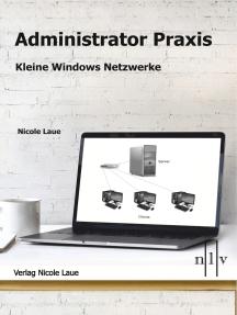 Administrator Praxis - Kleine Windows Netzwerke