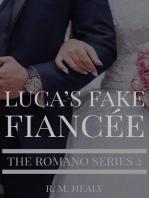 Luca's Fake Fiancee: The Romano Series, #2