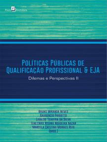 Políticas Públicas de Qualificação Profissional & EJA: Dilemas e Perspectivas II