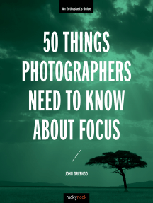 50 Things Photographers Need to Know About Focus: An Enthusiast's Guide