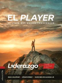 El Player: El líder que quiere trascender