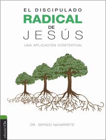 El discipulado radical de Jesús: Una aplicación contextual