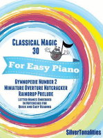 Classical Magic 30 - For Easy Piano Gymnopedie Number 2 Miniature Overture Nutcracker Raindrop Prelude Letter Names Embedded In Noteheads for Quick and Easy Reading