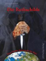 Die Rothschilds: Eine Familie beherrscht die Welt.