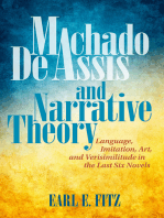 Machado de Assis and Narrative Theory: Language, Imitation, Art, and Verisimilitude in the Last Six Novels