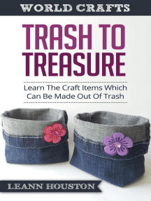 Trash to Treasuer : Learn the Craft Items Which Can Be Made Out Of Trash: World Crafts Series, #9
