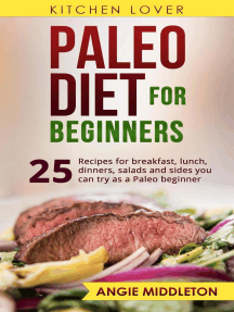 Paleo Diet for Beginners:25 Recipes for Breakfast, Lunch, Dinners, Salads and Sides You Can Try as a Paleo Beginner.: KITCHEN LOVER, #1