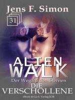 Die Verschollene (ALienWalk 31)