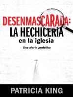 Desenmascarada: La Hechicería en la Iglesia: Una Alerta Profética