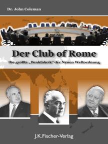 """Der """"Club Of Rome"""": Die größte """"Denkfabrik"""" der neuen Weltordnung"""
