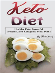 Keto Diet: Healthy Fats, Powerful Proteins, and Ketogenic Meal Plans
