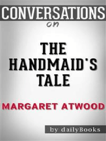 The Handmaid's Tale: by Margaret Atwood | Conversation Starters