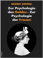 Zur Psychologie des Geldes - Zur Psychologie der Frauen