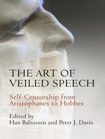 The Art of Veiled Speech: Self-Censorship from Aristophanes to Hobbes