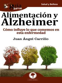 GuíaBurros Alimentación y Alzheimer: Cómo influye lo que comemos en esta enfermedad