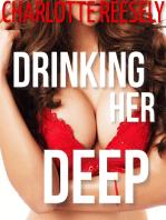 Drinking Her Deep