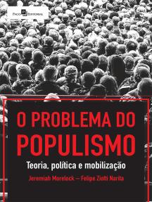 O Problema do Populismo: Teoria, Política e Mobilização